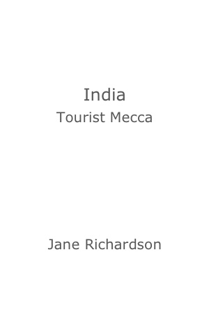 India: Tourist Mecca by Jane Richardson