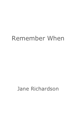 Remember When by Jane Richardson
